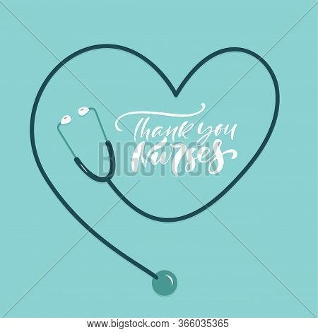 Thank You Nurses Lettering Vector Text With Stethoscope. Illustration For International Nurses Day.