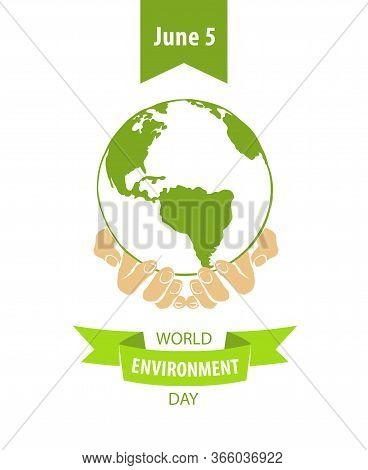 June 5. World Environment Day. Earth In Hands. Vector Holiday Card