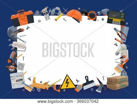 Diy Tools, Instruments Vector Border Frame. Construction Hardware, Electric, Repair And Carpentry Wo