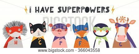 Banner, Card With Cute Funny Animal Superheroes, Quote I Have Superpowers. Hand Drawn Vector Illustr