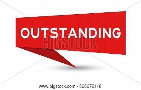Red Color Paper Speech Banner With Word Outstanding On White Background
