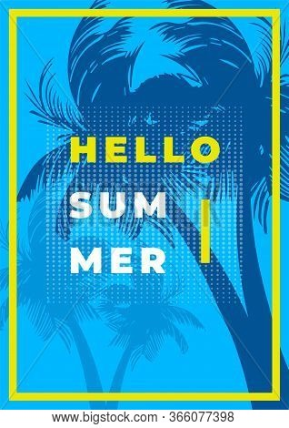 Summer Holiday And Summer Camp Poster. Hello Summer Isolated On Blue Background With Palm And Yellow