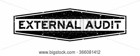 Grunge Black External Audit Word Hexagon Rubber Seal Stamp On White Background