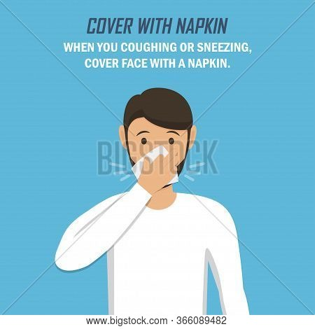 Recommendation During A Coronavirus Pandemic. Cover With Napkin. Man Sneezes And Covers Himself With
