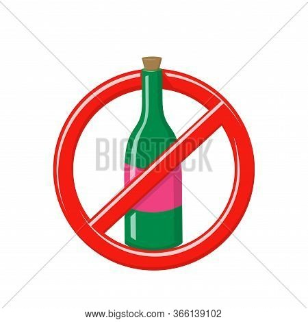 No Alcohol Sign. Forbidden Drink Symbol. Not Allowed Entrance With Wine, Beer, Whiskey Or Champagne.