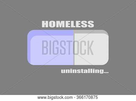 Homeless Uninstalling Concept. Unemployment And Homeless Issues. Progress Or Loading Bar.