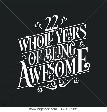 22 Years Birthday And 22 Years Anniversary Celebration Typo