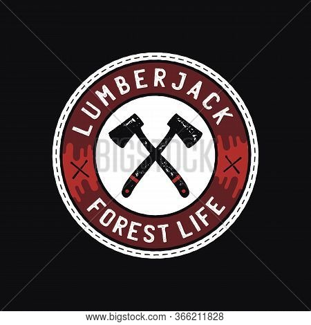 Camp Badge Illustration Design. Outdoor Logo With Quote - Lumberjack Forest Life, For T Shirt, Print