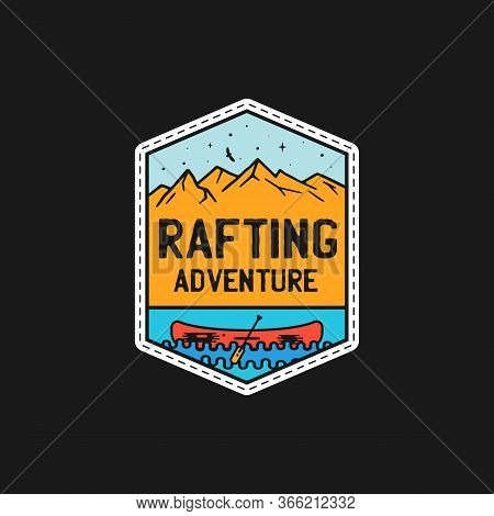 Vintage Rafting Adventure Patch Logo, Wilderness Badge. Hand Drawn Sticker Design. Travel Expedition