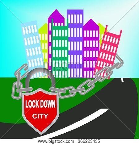 City Lockdown For Coronavirus Epidemi, Sign Symbol Illustration