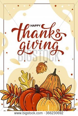Thanksgiving Card With Pumpkins, Leaves And Handwritten Lettering. Template For Thanksgiving Poster,