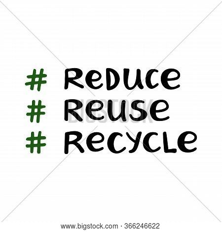 Reduce, Reuse, Recycle. Handwritten Ecological Quotes. Isolated On White Background. Vector Stock Il