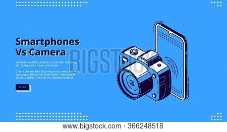 Smartphones Vs Camera Banner. Competition Mobile Photo Versus Dslr Photography. Vector Background Wi