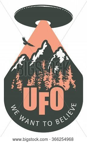 Vector Banner On The Theme Of An Alien Invasion With The Words Ufo We Want To Believe. Decorative Em