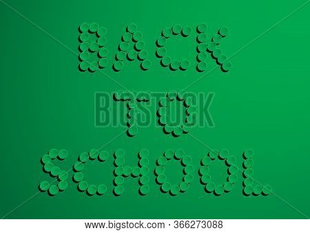 Back To School. Realistic Elements. Abstract Green Blackboard. Lettering Back To School With Black S