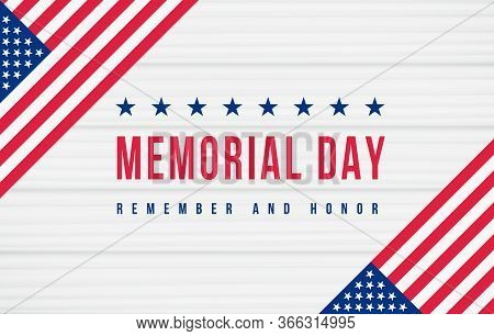Memorial Day, Remember And Honor Poster. American National Holiday. Retro American Invitation Templa