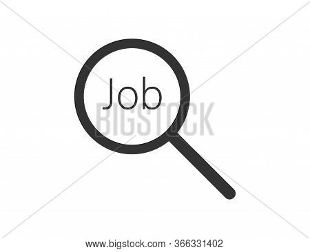 Loupe Icon With Job Text Inside. Looking For Candidate. Magnifier Icon Hiring Person To Start Busine