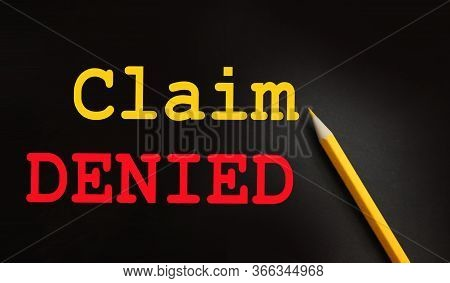 Claim Denied Words And Yellow Pencil Besides. Application Rejected Education Ar Business Tender Conc