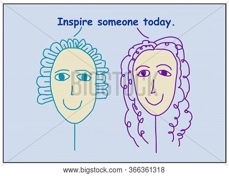 Color Cartoon Of Two Smiling Women Who Are Saying Inspire Someone Today.