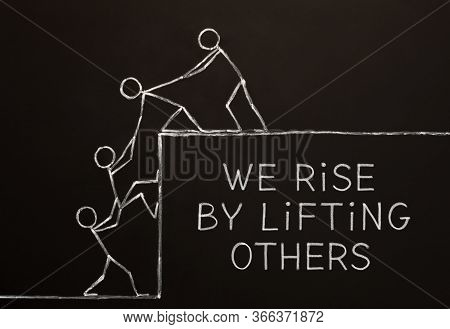 Quote We Rise By Lifting Others Handdrawn On Altruism, Kindness, Unselfishness, Or Teamwork Concept