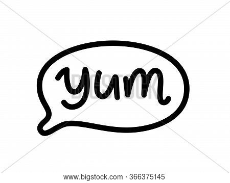 Yum Doodle Quote. Speech Bubble With Word Yum. Printable Graphic Tee With Talk. Design Doodle Text B