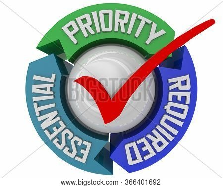 Priority Essential Required Needs Necessities Check Mark 3d Illustration