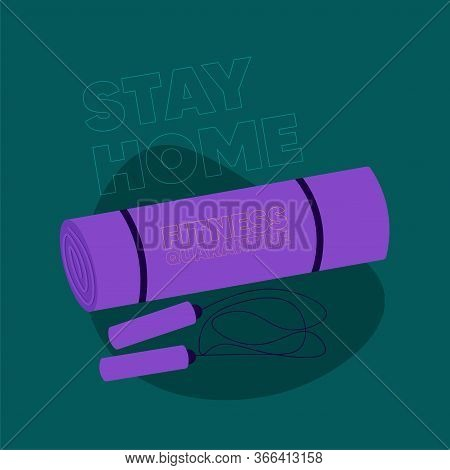 Stay In Home Poster. Jump Rope And Yoga Mat - Vector