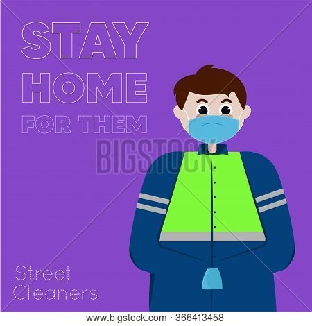 Stay In Home Poster. Street Cleaner Cartoon - Vector