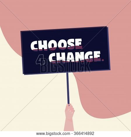 Elections Poster With Text. Choose 4 Change - Vector