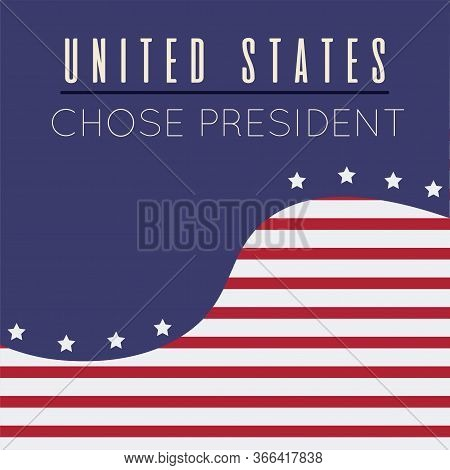 United States Elections Poster With A Flag Background - Vector