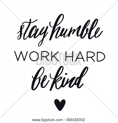 Quote - Stay humble work hard be kind High quality image