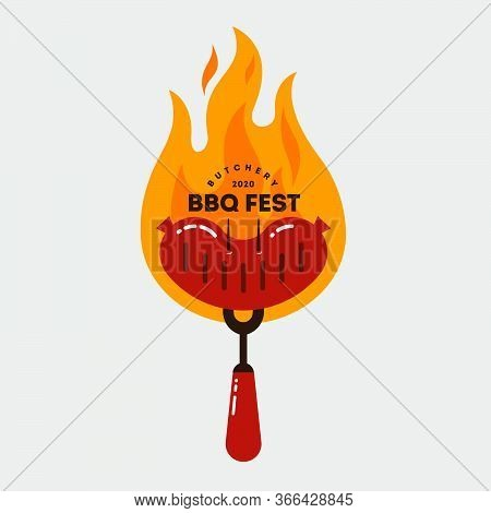 The Barbecue Fest Logo. Grilled Sausages, Bbq Fork And Fire. Butcher Shop Sign. Hot Grilled Sausage