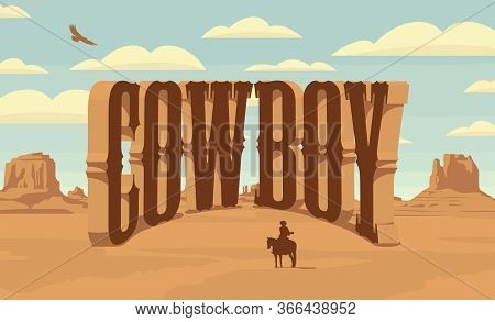 Vector Landscape With A Lone Rider In The Desert And Lettering Cowboy. American Prairies And The Sil