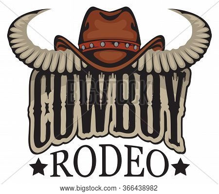 Vector Banner Or Emblem For A Cowboy Rodeo Show In Retro Style. Cowboy Hat With Bull Horns And Lette