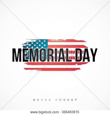 Memorial Day, National American Holiday. Festive Poster Or Banner With American Flag And Text Memori