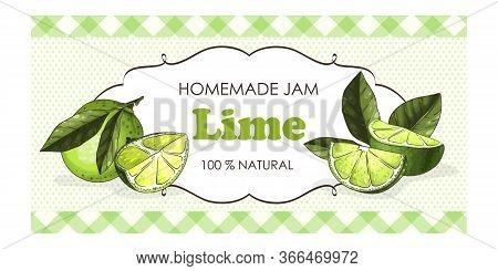 Label Or Sticker Design With Lime Illustration. Natural Homemade Lime Jam. For Natural Or Organic Fr