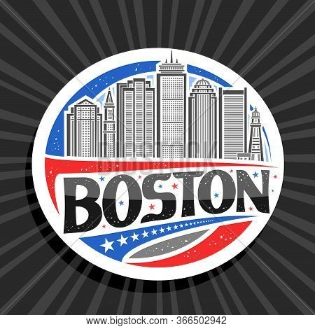 Vector Logo For Boston, White Decorative Round Tag With Line Illustration Of Famous Boston City Scap