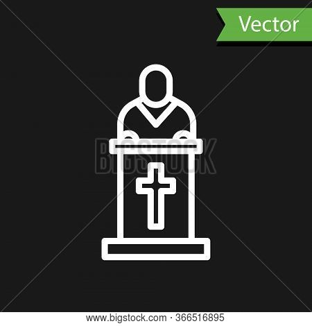 White Line Church Pastor Preaching Icon Isolated On Black Background. Vector