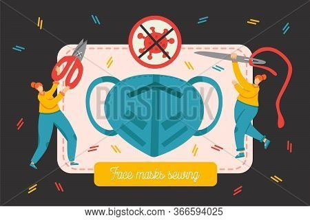 Face Mask Sewing Concept. Seamstress Lady With Scissors And Needle Sew Mask For Coronavirus Protecti