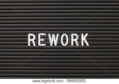 Black Color Felt Letter Board With White Alphabet In Word Rework Background