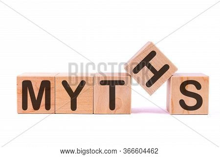 Word Myths Is Made Of Wooden Building Blocks Lying On The Table And On A Light Background.