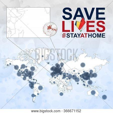 World Map With Cases Of Coronavirus Focus On Seychelles, Covid-19 Disease In Seychelles. Slogan Save