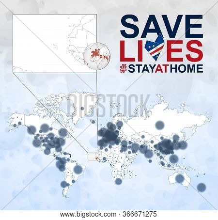 World Map With Cases Of Coronavirus Focus On Cape Verde, Covid-19 Disease In Cape Verde. Slogan Save
