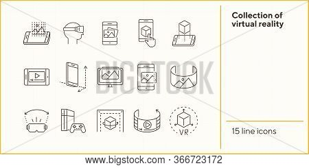 Collection Of Virtual Reality Line Icons. Game Console, Vr Cube, Pictures In Phone. Virtual Reality
