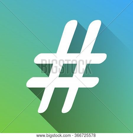 Hashtag Sign Illustration. White Icon With Gray Dropped Limitless Shadow On Green To Blue Background