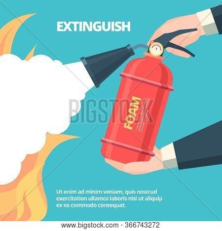 Fire Extinguishing Illustration. Hands Holding Autonomous Red Fire Extinguisher Foam Spills Onto Fir