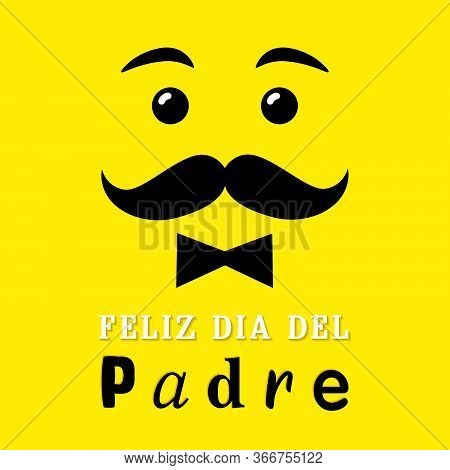 Smile Emoji With Spanish Lettering Feliz Dia Del Padre, Translate: Happy Fathers Day. Father Day Vec