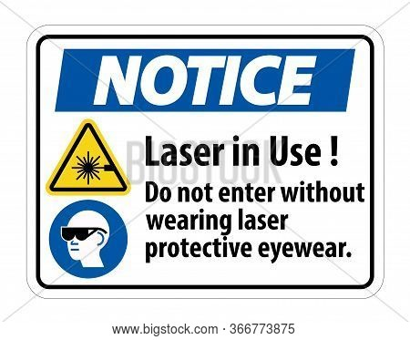 Notice Warning Ppe Safety Label,laser In Use Do Not Enter Without Wearing Laser Protective Eyewear