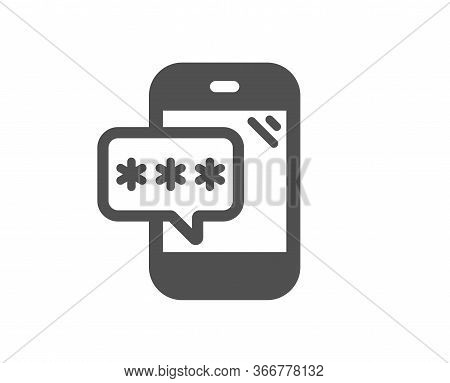 Phone Password Icon. Cyber Defence Sign. Mobile Protection Symbol. Classic Flat Style. Quality Desig