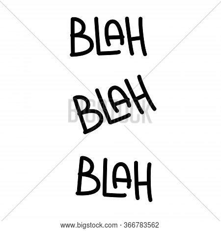 Phrase Blah Blah Blah. Handwritten Modern Quote On White Background. Vector Text Element Marker Styl